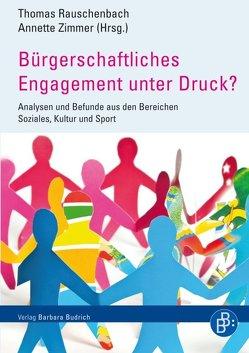Bürgerschaftliches Engagement unter Druck? von Rauschenbach,  Thomas, Zimmer,  Annette