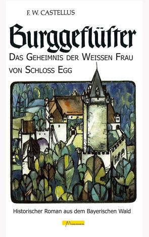 Burggeflüster von Castellus,  F. W.