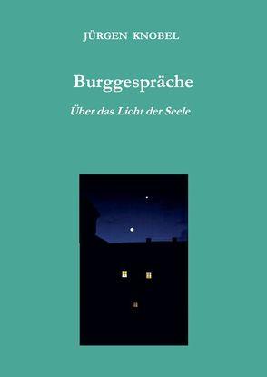 Burggespräche von Knobel,  Jürgen