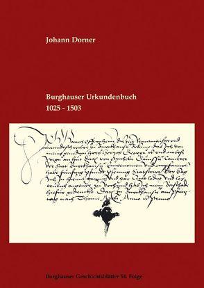 Burghauser Urkundenbuch 1025-1503 von Dorner,  Johann, Steindl,  Hans