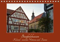 Burgholzhausen: Kleinod zwischen Wetterau und Taunus (Tischkalender 2018 DIN A5 quer) von Cornelia Müller,  Monika