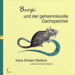 Burgi und der geheimnisvolle Dachspeicher von Kristen-Deliano,  Irene