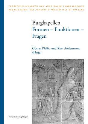 Burgkapellen – Formen, Funktionen und Fragen von Andermann,  Kurt, Pfeifer,  Gustav