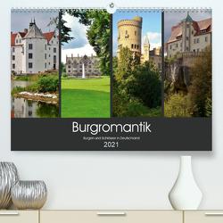 Burgromantik Burgen und Schlösser in Deutschland (Premium, hochwertiger DIN A2 Wandkalender 2021, Kunstdruck in Hochglanz) von Janke,  Andrea