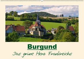 Burgund – Das grüne Herz Frankreichs (Wandkalender 2018 DIN A2 quer) von LianeM