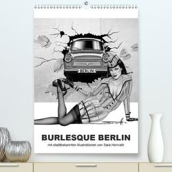 BURLESQUE BERLIN – eine Reise durch die Wahrzeichen der Stadt mit Pin-ups (Premium, hochwertiger DIN A2 Wandkalender 2020, Kunstdruck in Hochglanz) von Horwath Burlesque up your wall,  Sara