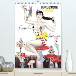Burlesque fairytales & fantasies Burlesque Märchen (Premium, hochwertiger DIN A2 Wandkalender 2021, Kunstdruck in Hochglanz) von Horwath,  Sara