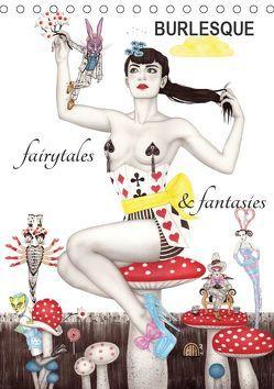 Burlesque fairytales & fantasies Burlesque Märchen (Tischkalender 2019 DIN A5 hoch)