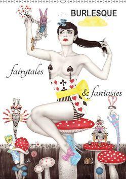 Burlesque fairytales & fantasies Burlesque Märchen (Wandkalender 2019 DIN A2 hoch)