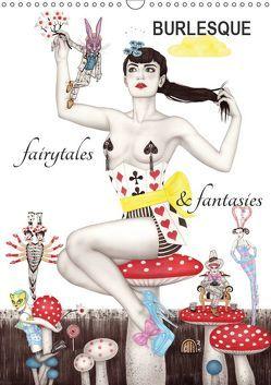 Burlesque fairytales & fantasies Burlesque Märchen (Wandkalender 2019 DIN A3 hoch) von Horwath,  Sara