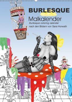 Burlesque Malkalender / burlesque coloring calendar mit Bildern von Sara Horwath (Wandkalender 2018 DIN A2 hoch) von Horwath,  Sara
