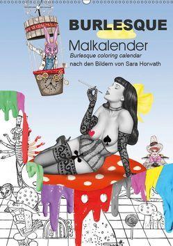 Burlesque Malkalender, Malbuch / burlesque coloring book mit Bildern von Sara Horwath (Wandkalender 2019 DIN A2 hoch) von Horwath,  Sara