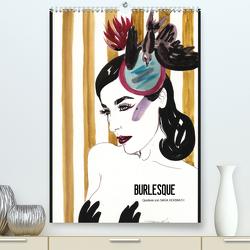 Burlesque – Quickies von Sara Horwath (Premium, hochwertiger DIN A2 Wandkalender 2021, Kunstdruck in Hochglanz) von Horwath,  Sara