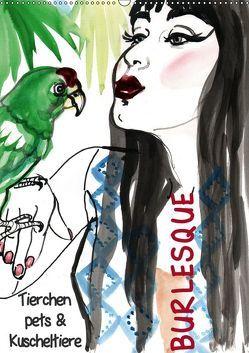 Burlesque Tierchen, pets & Kuscheltiere (Wandkalender 2019 DIN A2 hoch) von Horwath,  Sara