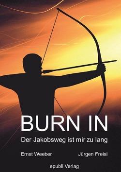 BURN IN von Weeber / Freisl,  Ernst / Jürgen