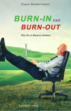 Burn-In statt Burn-Out von Biedermann,  Klaus D.