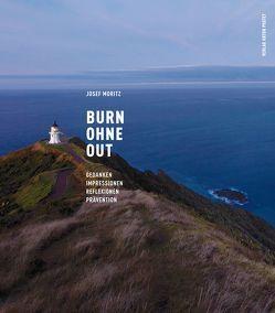 Burn ohne Out von Dahlke,  Dr. Ruediger, Moritz,  Josef