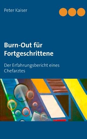 Burn-Out für Fortgeschrittene von Kaiser,  Peter