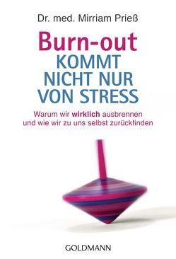 Burn-out kommt nicht nur von Stress von Prieß,  Mirriam