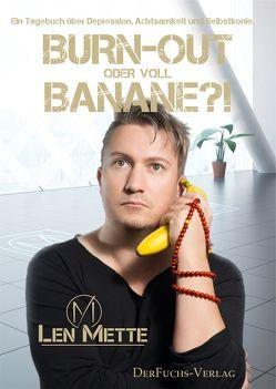 Burn-out oder voll Banane?! von Mette, Len