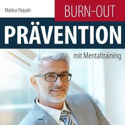 Burn-Out-Prävention mit Mentaltraining von Paquée,  Markus