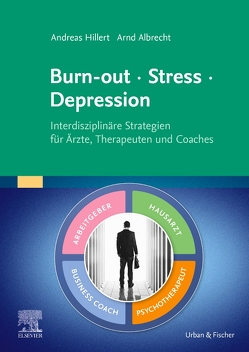 Burn-out – Stress – Depression von Albrecht,  Arnd, Hillert,  Andreas