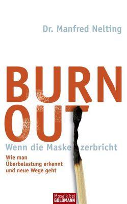Burn-out – Wenn die Maske zerbricht von Nelting,  Manfred