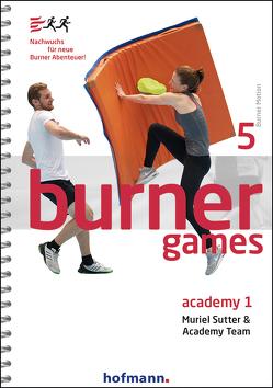 Burner Games Academy 1 von Sutter,  Muriel