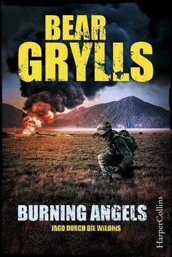 Burning Angels – Jagd durch die Wildnis von Grylls,  Bear