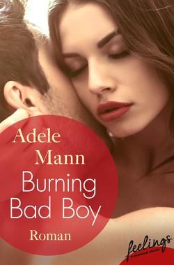 Burning Bad Boy von Mann,  Adele