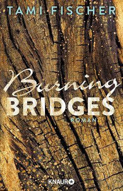 Burning Bridges von Fischer,  Tami