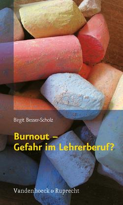Burnout – Gefahr im Lehrerberuf? von Besser-Scholz,  Birgit