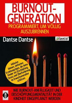 BURNOUT GENERATION – PROGRAMMIERT, UM VÖLLIG AUSZUBRENNEN von Dantse,  Dantse