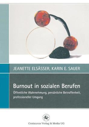 Burnout in sozialen Berufen von Elsässer,  Jeanette, Sauer,  Karin E.