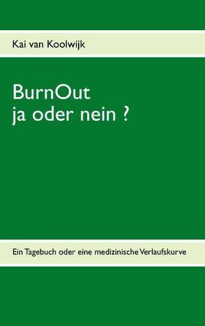 BurnOut – ja oder nein ? von Koolwijk,  Kai van