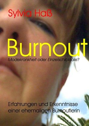 Burnout  Modekrankheit oder Einzelschicksale ? von Haß,  Sylvia