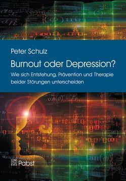 Burnout oder Depression? von Schulz,  Peter
