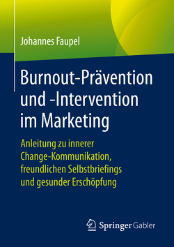 Burnout-Prävention und -Intervention im Marketing von Faupel,  Johannes