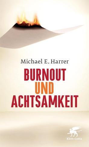 Burnout und Achtsamkeit von Harrer,  Michael E.