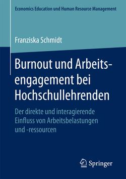 Burnout und Arbeitsengagement bei Hochschullehrenden von Schmidt,  Franziska