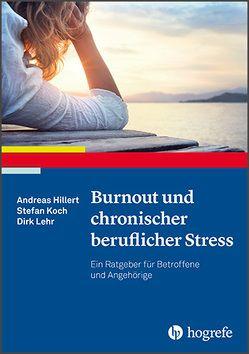 Burnout und chronischer beruflicher Stress von Hillert,  Andreas, Koch,  Stefan, Lehr,  Dirk