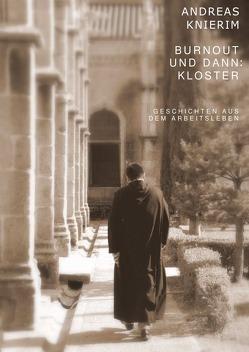 Burnout und dann: Kloster von Knierim,  Andreas