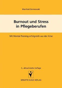 Burnout und Stress in Pflegeberufen von Domnowski,  Manfred