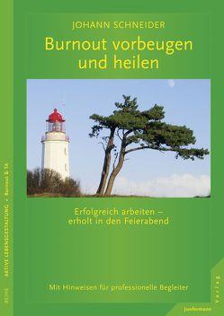 Burnout vorbeugen und heilen von Schneider,  Johann