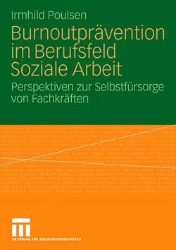 Burnoutprävention im Berufsfeld Soziale Arbeit von Poulsen,  Irmhild