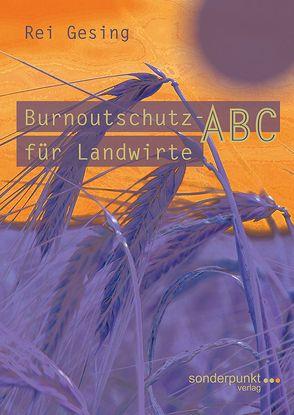 Burnoutschutz-ABC für Landwirte von Gesing,  Rei
