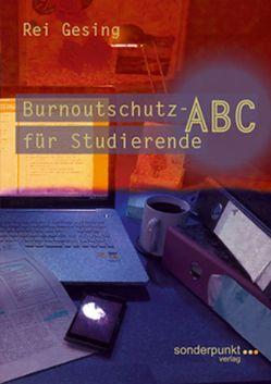 Burnoutschutz-ABC für Studierende von Gesing,  Rei