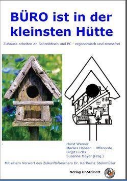 Büro ist in der kleinsten Hütte von Fuchs,  Birgit, Hansen-Uffenorde,  Marlies, Mayer,  Susanne, Werner,  Horst