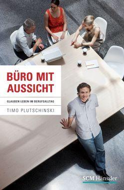 Büro mit Aussicht von Plutschinski,  Timo