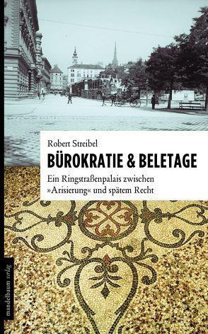 Bürokratie & Beletage von Streibel,  Robert
